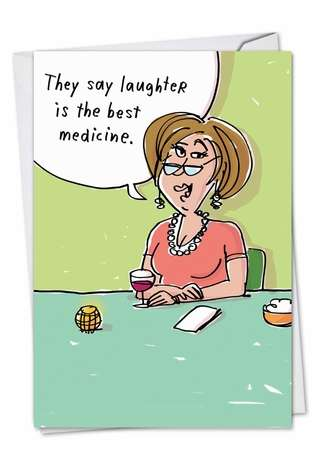 Humorous Get Well Greeting Card by Stanley Makowski from NobleWorksCards.com - Best Medicine