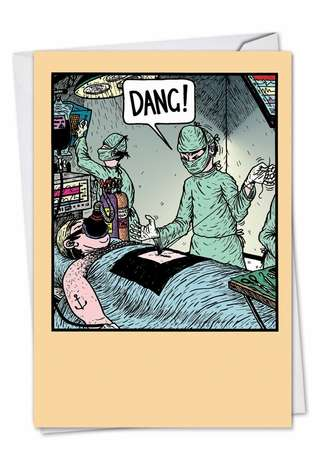 Hysterical Get Well Paper Card by Tony Zuvela from NobleWorksCards.com - Dang Surgeon