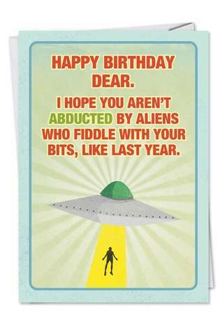 Funny Birthday Greeting Card from NobleWorksCards.com - Abducted By Aliens