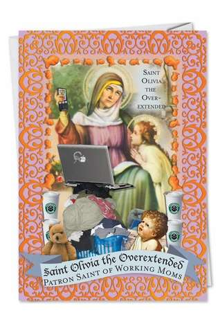 Hilarious Birthday Mother Printed Card from NobleWorksCards.com - Saint of Working Moms