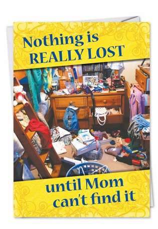 Humorous Mother's Day Paper Card from NobleWorksCards.com - Nothing Lost Mom