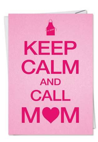 Hilarious Mother's Day Paper Greeting Card from NobleWorksCards.com - Keep Calm Mom