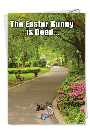 Hysterical Easter Printed Card from NobleWorksCards.com - Easter Bunny Dead