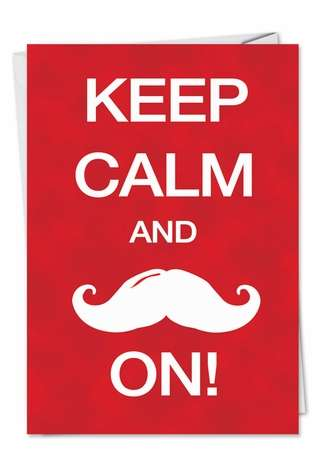 Hilarious Birthday Paper Greeting Card from NobleWorksCards.com - Keep Calm Mustache