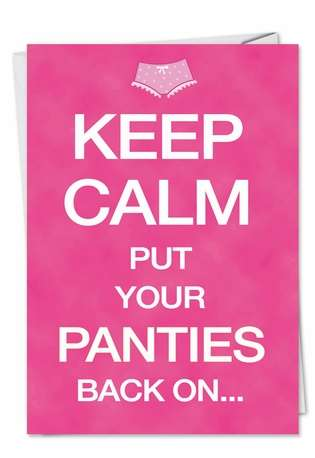 Funny Birthday Greeting Card from NobleWorksCards.com - Keep Calm Panties