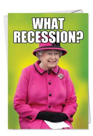 Hilarious Birthday Greeting Card from NobleWorksCards.com - What Recession?