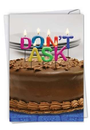 Funny Birthday Greeting Card from NobleWorksCards.com - Don't Ask Candles