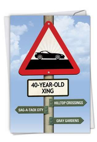 Hilarious Birthday Greeting Card from NobleWorksCards.com - 40 Year Old Crossing