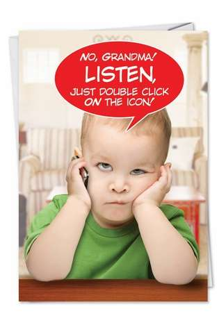 Hysterical Birthday Paper Greeting Card from NobleWorksCards.com - No Grandma Just Double Click