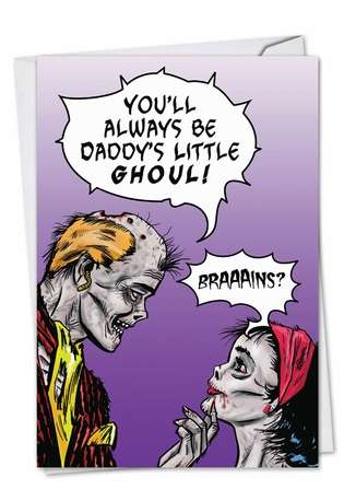 Funny Father's Day Paper Greeting Card by John Lustig from NobleWorksCards.com - Daddy's Little Ghoul
