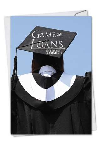 Game of Loans: Hysterical Graduation Paper Card