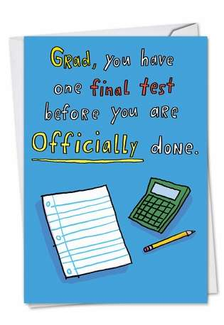 Humorous Graduation Printed Card by Stanley Makowski from NobleWorksCards.com - One Final Test