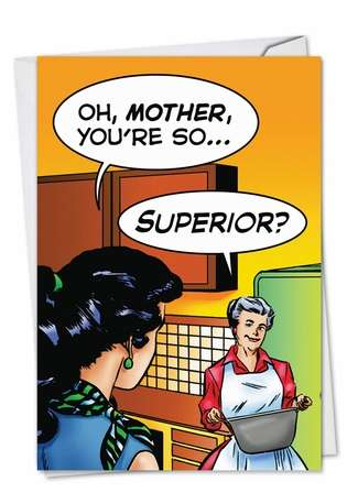 Humorous Mother's Day Paper Greeting Card by John Lustig from NobleWorksCards.com - Mother Superior