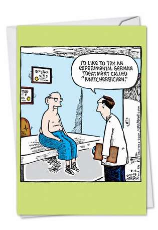 Hilarious Get Well Printed Greeting Card by Dave Coverly from NobleWorksCards.com - Kwitcherbichen