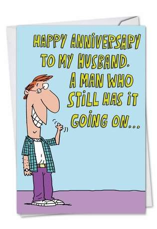 Humorous Anniversary Printed Greeting Card by Stanley Makowski from NobleWorksCards.com - Still Going On