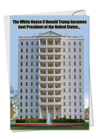 Humorous Birthday Printed Greeting Card from NobleWorksCards.com - Trump White House