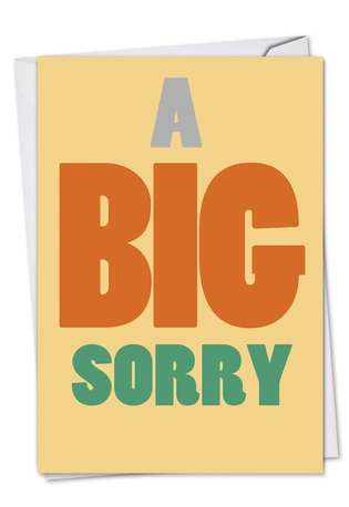 Hilarious Sorry Printed Card from NobleWorksCards.com - A Big Sorry