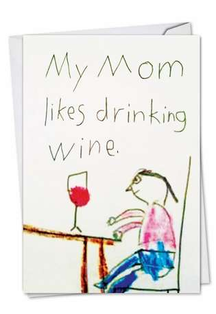 Hilarious Birthday Mother Printed Card by Ephemera from NobleWorksCards.com - Mom Drinks Wine