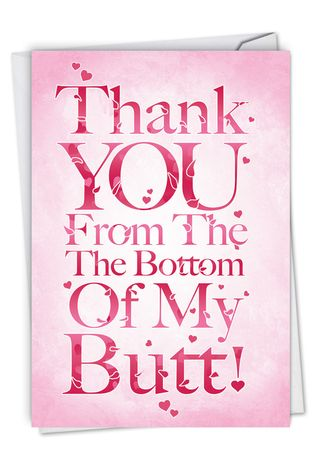 Hilarious Thank You Greeting Card From NobleWorksCards.com - All My Butt