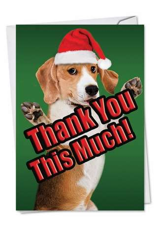 Creative Christmas Thank You Printed Greeting Card from NobleWorksCards.com - Dog Big Thanks