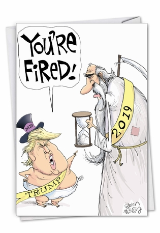 Hilarious New Year Printed Greeting Card By Glenn McCoy From NobleWorksCards.com - Trump Fires Year - 2019