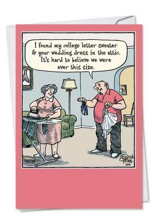 Hysterical Anniversary Paper Greeting Card by Dan Piraro from NobleWorksCards.com - Ever This Size