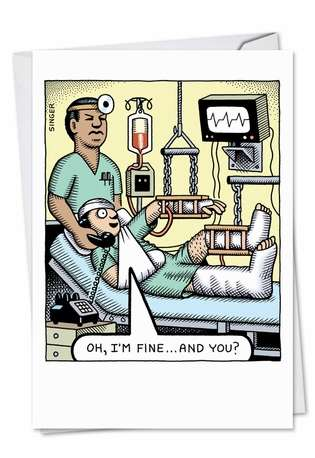 Funny Get Well Greeting Card by Andy Singer from NobleWorksCards.com - I'm Fine