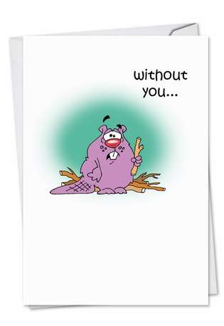 Hilarious Miss You Paper Card by D. T. Walsh from NobleWorksCards.com - Lonely Beaver