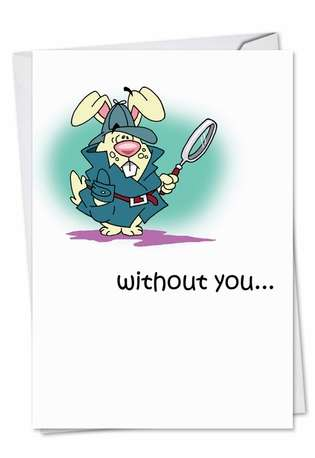 Funny Miss You Paper Greeting Card by D. T. Walsh from NobleWorksCards.com - Lonely Rabbit