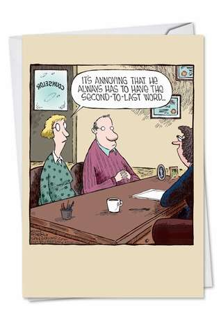 Hilarious Anniversary Greeting Card by Dave Coverly from NobleWorksCards.com - Second-to-Last Word
