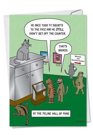 Funny Birthday Paper Card by Scott Metzger from NobleWorksCards.com - Feline Hall of Fame