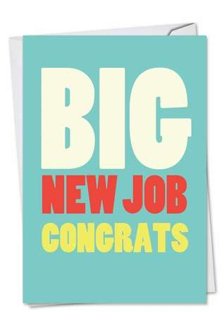 Hilarious Congratulations Paper Greeting Card from NobleWorksCards.com - Big New Job