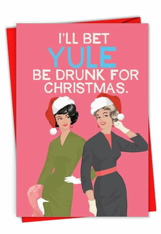 Hysterical Merry Christmas Printed Greeting Card By Bluntcard From NobleWorksCards.com - Yule Be Drunk