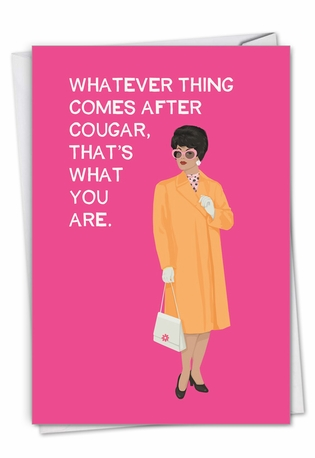 Humorous Birthday Card By Bluntcard From NobleWorksCards.com - After Cougar