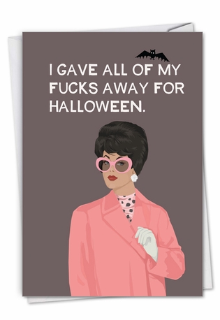 Hysterical Halloween Greeting Card By Bluntcard From NobleWorksCards.com - Gave All Away
