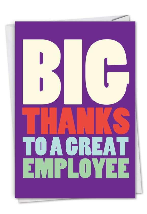 Big Employee Thanks: Hilarious Employee Appreciation Day Greeting Card