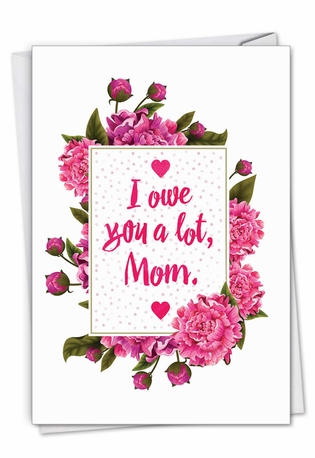 Humorous Mother's Day Paper Greeting Card From NobleWorksCards.com - Mom Debt