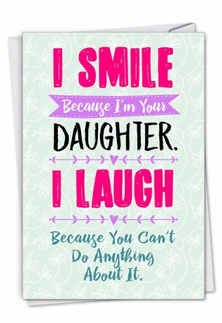 Hilarious Father's Day Greeting Card From NobleWorksCards.com - Smiling Daughter