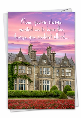 Funny Mother's Day Paper Greeting Card From NobleWorksCards.com - Mom's Ulterior Motives