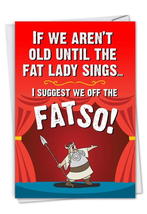 Fat Lady: Humorous Birthday Card