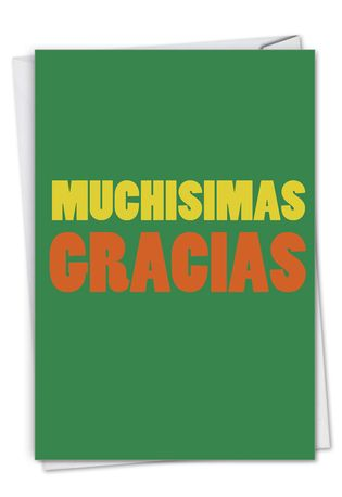 Big Muchas Gracias: Hysterical Thank You Printed Greeting Card