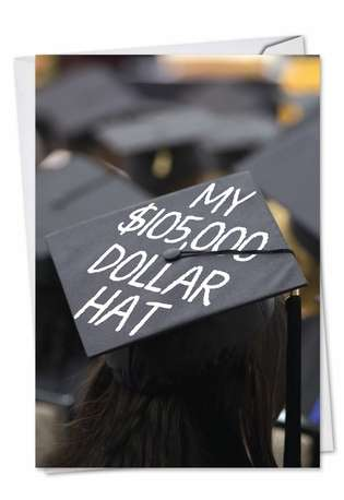 Humorous Graduation Paper Greeting Card from NobleWorksCards.com - Pricey Graduation Cap