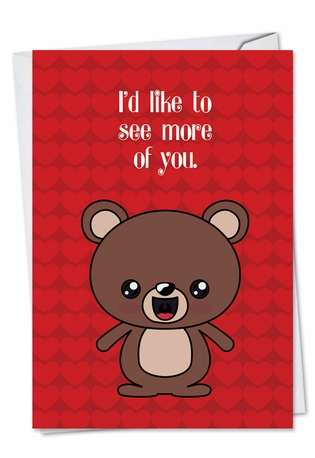 See More of You: Hysterical Valentine's Day Paper Greeting Card