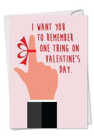 Hilarious Valentine's Day Paper Card by Joan Jackson from NobleWorksCards.com - One Thing to Remember