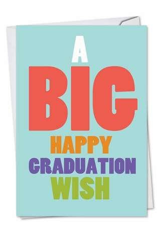 Funny Graduation Printed Card from NobleWorksCards.com - Big Graduation Wish