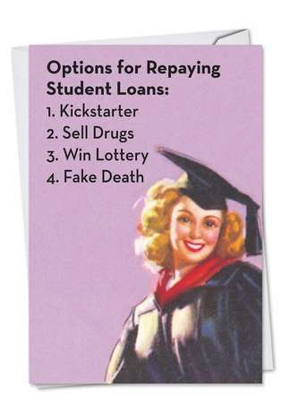 Hysterical Graduation Printed Greeting Card by Ephemera from NobleWorksCards.com - Student Loan Options