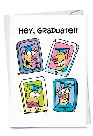 Hilarious Graduation Printed Greeting Card by Scott Nickel from NobleWorksCards.com - Hey Graduate
