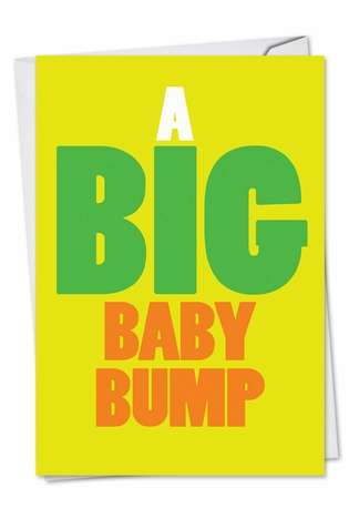 Hysterical Baby Greeting Card from NobleWorksCards.com - Big Baby Bump