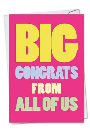 Humorous Congratulations Printed Greeting Card from NobleWorksCards.com - Big Congrats From Us