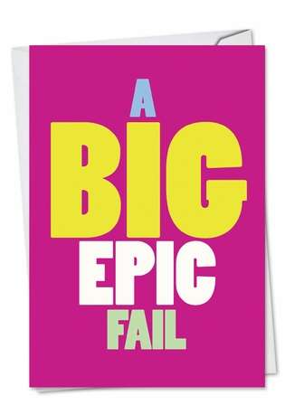 Funny Sorry Greeting Card from NobleWorksCards.com - Big Epic Fail